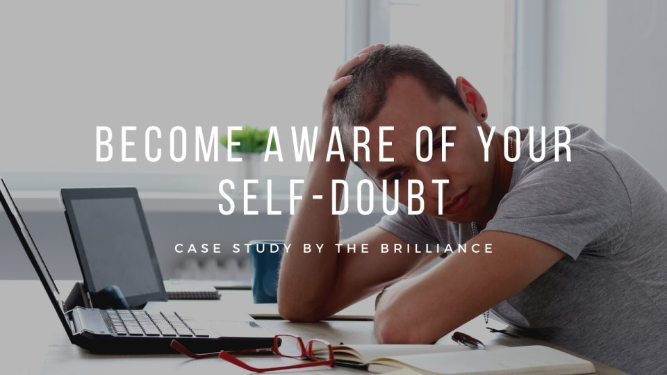 start noticing your self-doubts