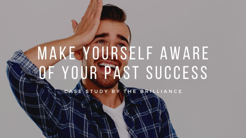 Focus on your Past Success